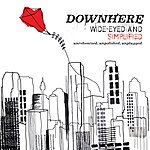 Downhere Wide-Eyed And Simplified (Unrehearsed. Unpolished. Unplugged.)