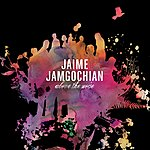 Jaime Jamgochian Above The Noise