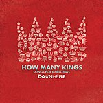 Downhere How Many Kings: Songs For Christmas