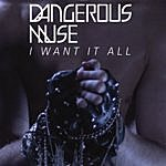 Dangerous Muse I Want It All (2-Track Single)