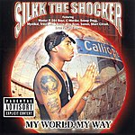 Silkk The Shocker My World, My Way (Parental Advisory)