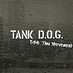 Tank Dog G.b.a Tha Movement