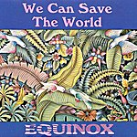 Equinox We Can Save The World