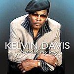 Kelvin Davis Just Look My Way