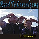 Brothers 3 Road To Carcalgong/Where The Eagles Fly