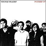 Fucked Up Couple Tracks: Singles 2002-2009