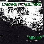 Cabaret Voltaire Mix-Up
