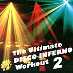 Allstars The Ultimate Disco Inferno Workout, Vol. 2 (Fitness, Cardio & Aerobic Session) Even 32 Counts