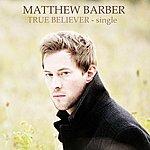 Matthew Barber True Believer (Single)