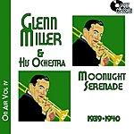 Glenn Miller & His Orchestra Glenn Miller On Air Voume 4 - Moonlight Serenade