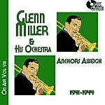 Glenn Miller & His Orchestra Glenn Miller On Air Voume 8 - Anchors Away