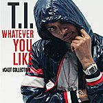 T.I. Whatever You Like: V Cast Collection (Edited) (4-Track Maxi-Single)