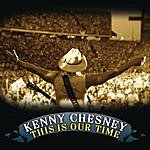 Kenny Chesney This Is Our Time (Single)