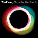 The Enemy Music For The People (International Edition)