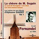 Fernandel Alphonse Daudet, Vol. 1 : La Chèvre De Monsieur Seguin - Les Lettres De Mon Moulin