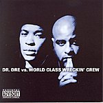 Dr. Dre Dr. Dre Vs. World Class Wreckin' Crew (Parental Advisory)