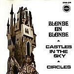 Blonde On Blonde Castles In The Sky  (2-Track Single)