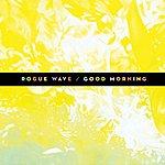 Rogue Wave Good Morning (The Future) (Single)