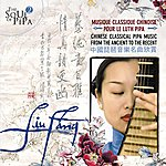 Liu Fang The Soul Of Pipa (2) - Chinese Classical Pipa Music: From The Ancient To The Recent