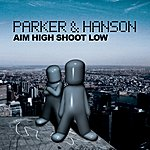 Parker & Hanson Aim High, Shoot Low