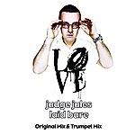 Judge Jules Laid Bare