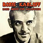 Boris Karloff Radio Shows For Halloween