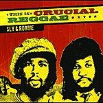 Sly & Robbie This Is Crucial Reggae: Sly & Robbie