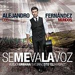 Alejandro Fernandez Se Me Va La Voz (Urban Remix)