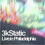 3kStatic Live In Philadelphia