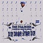 Daz Dillinger Dip Drop Stop Dip (Parental Advisory)