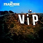 V.I.P. The Franchise