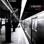 Liquido Tired (4-Track Maxi-Single)