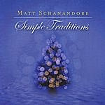 Matt Schanandore Simple Traditions