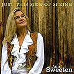 Ann Sweeten Just This Side Of Spring