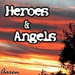 Aaron Heroes & Angels