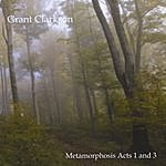 Grant Clarkson Metamorphosis Acts 1 & 3