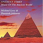 Michael Levy Ancient Times - Music Of The Ancient World