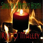 Ken O'Malley Songs By A Winter's Hearth