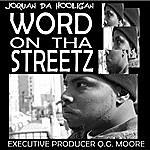 Joquan Da Hooligan Word On Tha Streetz