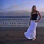 Katherine Sasseen Hold Your Ground
