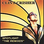 "Clint Crisher Spotlight ""the Remixes"""
