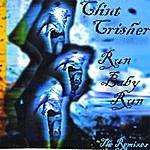 "Clint Crisher Run Baby Run ""the Remixes"""