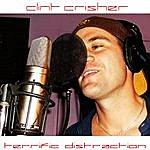 Clint Crisher Terrific Distraction