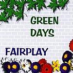 Fair Play Green Days