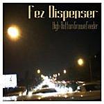 Fez Dispenser High-Bottom Groove Feeder