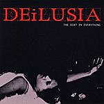 Deilusia The Dirt In Everything