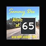 "Sammy Dee Alive At 65 And Still Kickin' ""it""!"