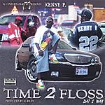 Kenny P Time 2 Floss