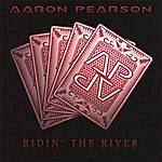 Aaron Pearson Ridin' The River