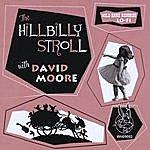 David Moore The Hillbilly Stroll